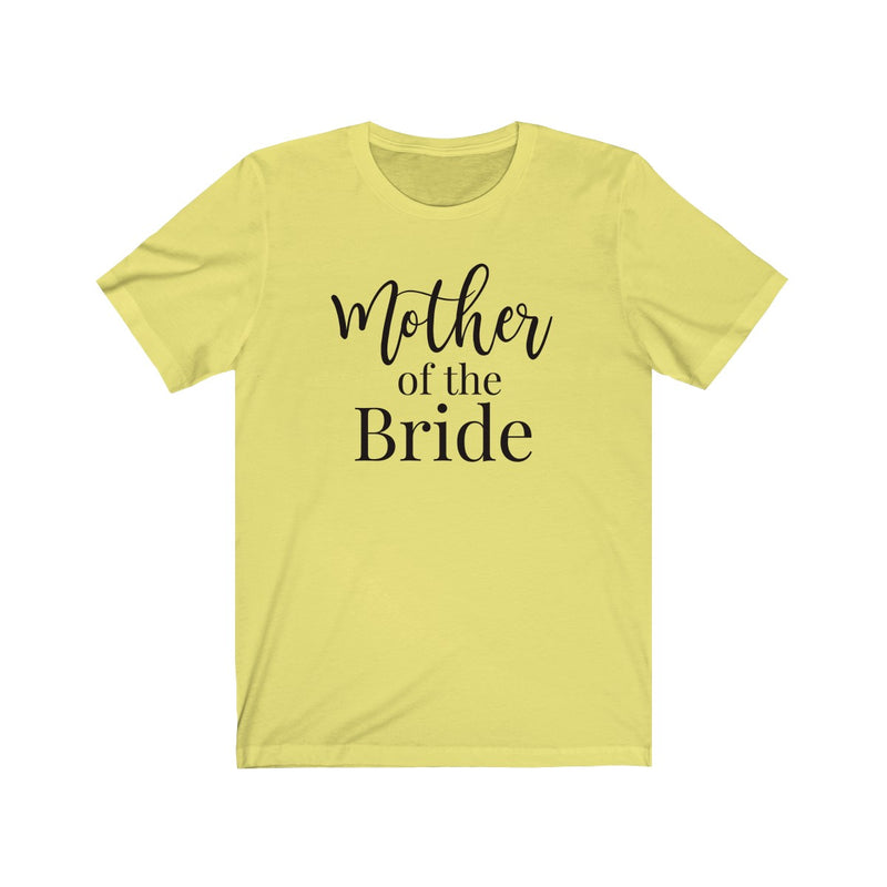 Mother of the Bride (Classic Tee)