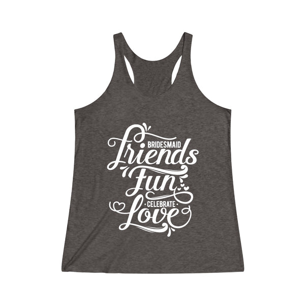 Bridesmaid ~ Celebrate ~ Love (Fitted Tank)