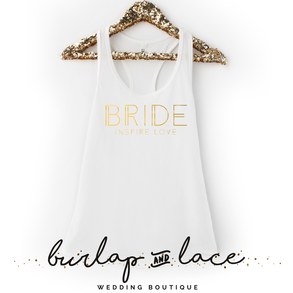 """Bride Inspire Love"" White and Gold Tank Top"