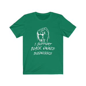 I Support Black Owned Businesses Tee