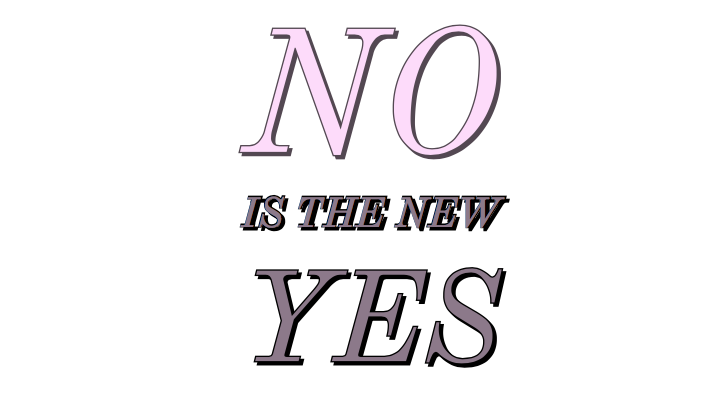 No is the new YES! Part #1