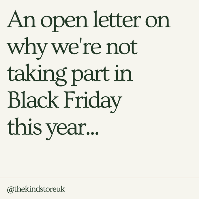 An Open Letter On Why We're Not Taking Part In Black Friday This Year
