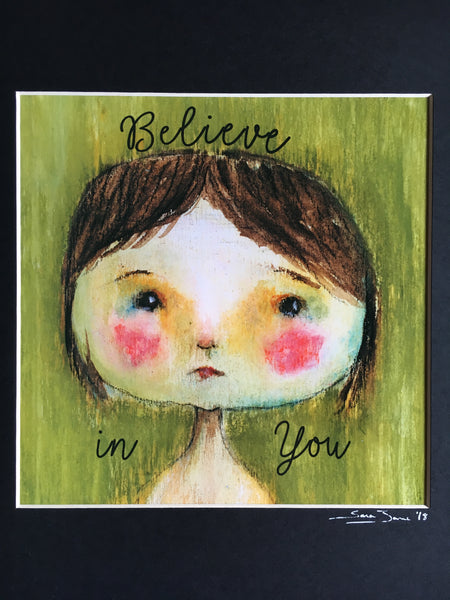 "Believe In You - Dear Girl Suzanne - Art Print 8"" x 8"" matted"