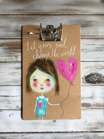 """Let Your Smile Change the World"" Altered Arch Clipboard"