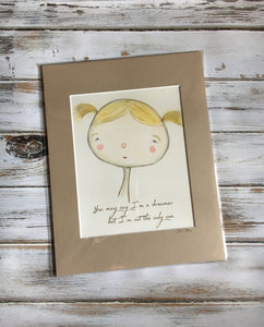 You May Say I'm A Dreamer - Dear Girl Art Print 8x10 matted for 11x14 frame