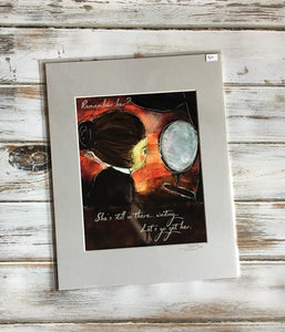 Remember Her? I See Love Dear Girl Art Print 8x10 matted for 11x14 frame
