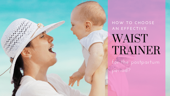 a3dee76f08 How to choose an effective WAIST TRAINER for the postpartum period