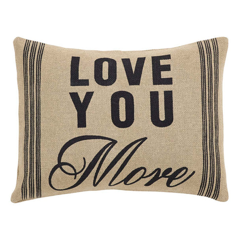 VHC Brands 31965 Love You More Pillow 14x18 - The Modern Farmhouse