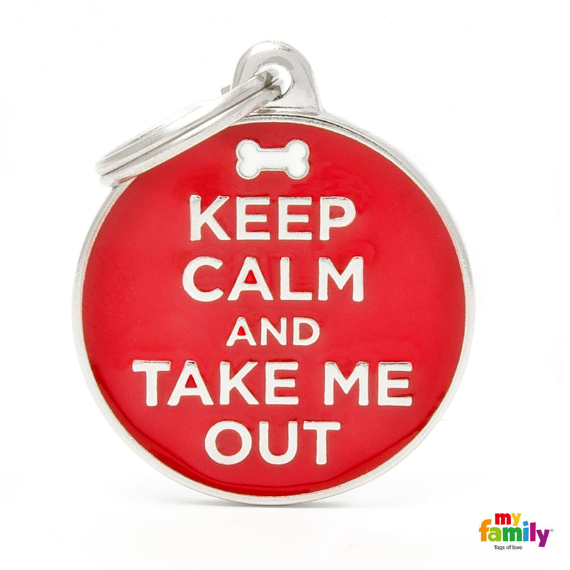 "My Family ID TAG BIG CIRCLE ""KEEP CALM AND TAKE ME OUT"""