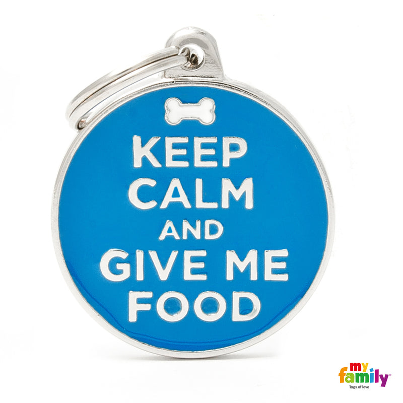 "My Family ID TAG BIG CIRCLE ""KEEP CALM AND GIVE ME FOOD"""