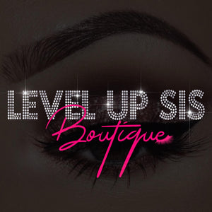 Level Up Sis Boutique