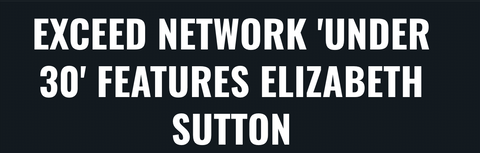 Exceed Network 'Under 30' Features Elizabeth Sutton