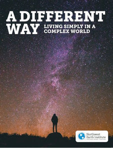 A Different Way: Living Simply in a Complex World