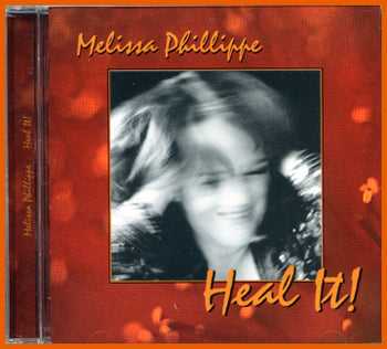 Melissa Phillippe: Heal It! CD