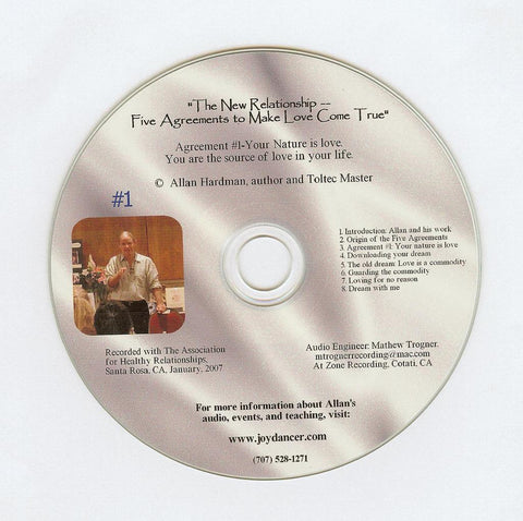 "Allan Hardman: The New Relationship - CD #1<br>""Your nature is Love. You are the source of Love in your life."""