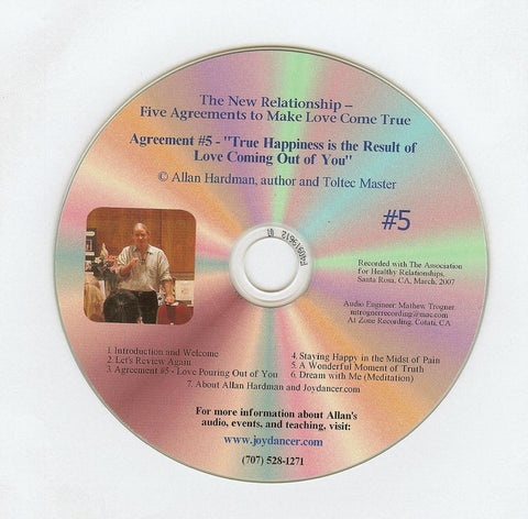 "Allan Hardman: The New Relationship - CD #5<br>""True happiness is the result of love coming out of you."""