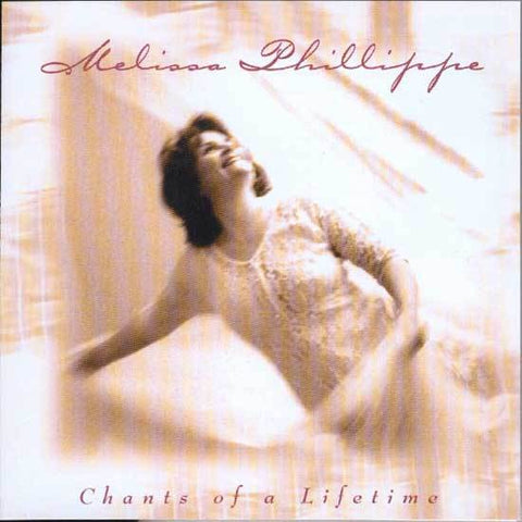 Melissa Phillippe: Chants Of A Lifetime CD