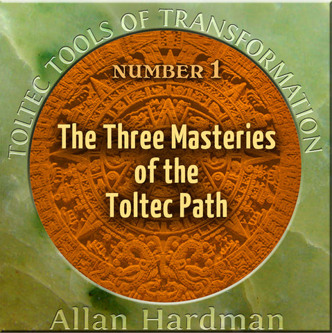 Toltec Tools of Transformation #1: The Three Masteries of the Toltec Path mp3