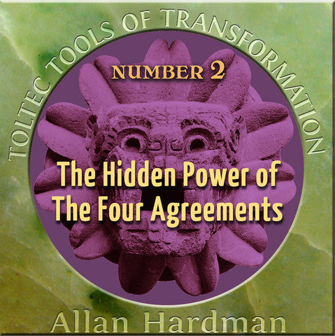 Toltec Tools of Transformation #2: The Hidden Power of The Four Agreements™ mp3