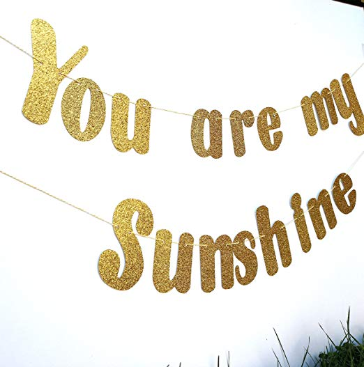 Gold You are my sunshine