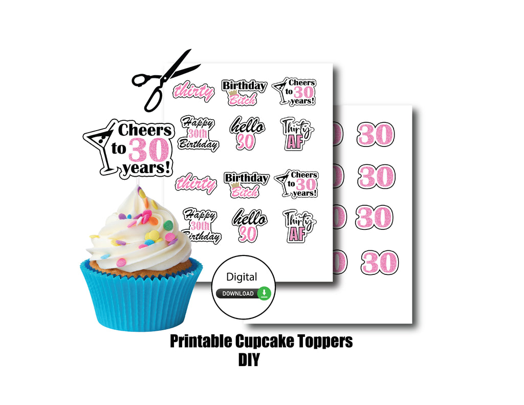Print and cut digital cupcake toppers for 30th birthday