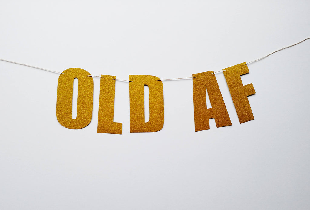 Old AF Banner in Gold Glitter