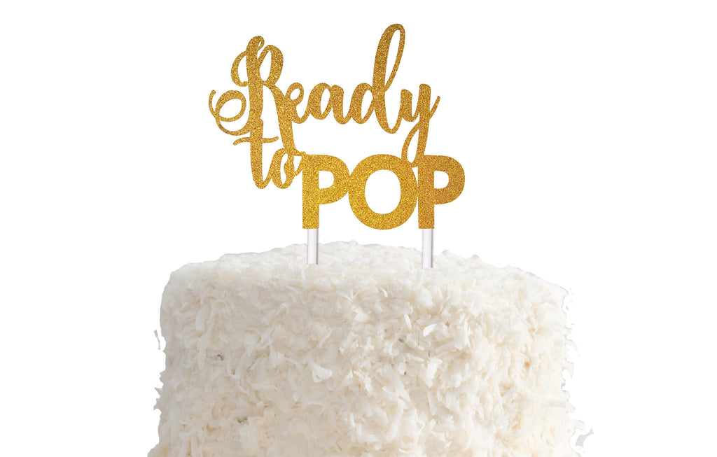 Ready to Pop Cake Topper -  in Gold, Silver or Pink Glitter - Bridal Shower, Engagement Party, Bachelorette, Cardstock, Decorations