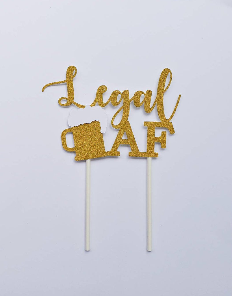 Legal AF cake topper for 21st Birthday Party #gold #glitter