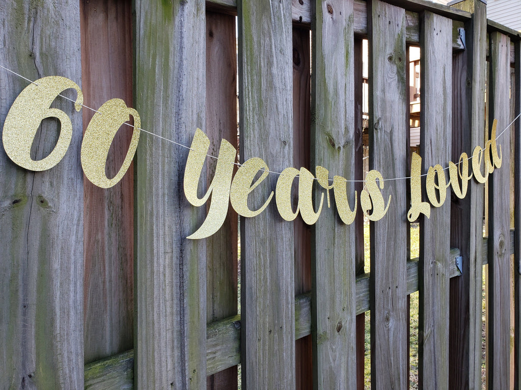 60 Years Loved Banner in Glitter for Sixtieth Birthday Party Decorations, Cheers to 60 Years, Garland, Bunting, Supply, 60th Bday