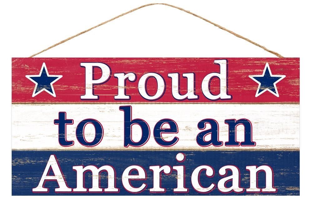 "Proud to be an American Sign - Red/White/Blue - 12.5""L X 6""H-Mels Crafty Mojo LLC"