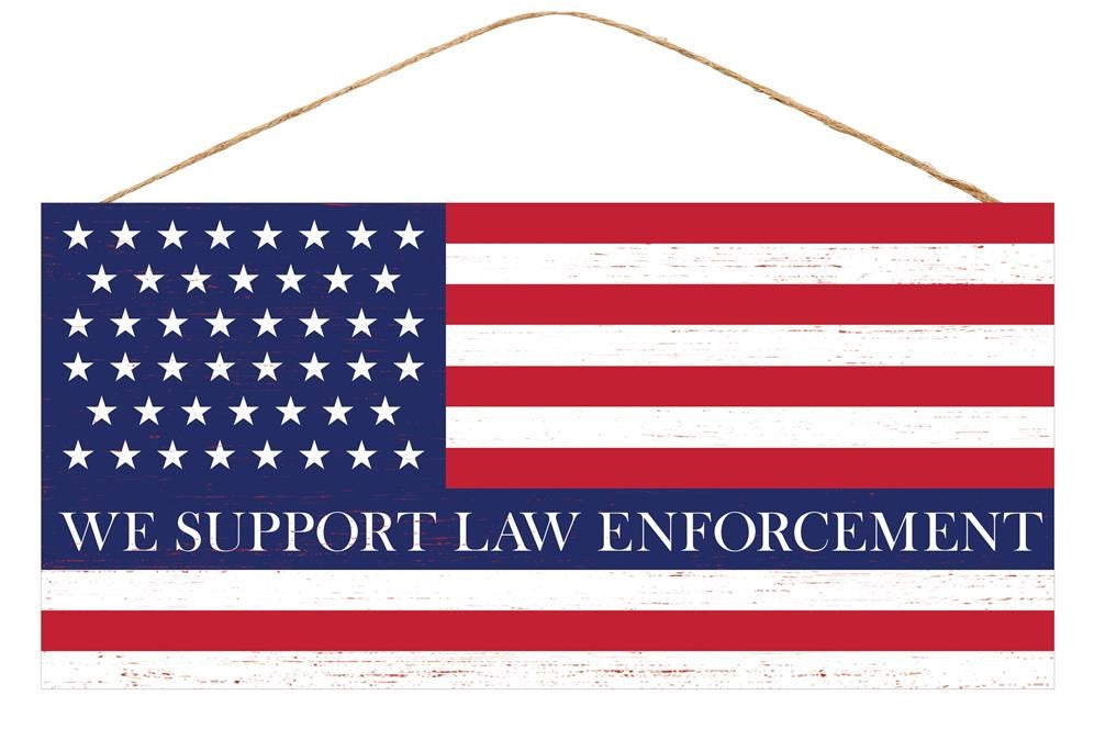 "We Support Law Enforcement Sign - Red/White/Blue - 12.5""L X 6""H"