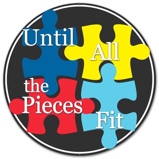 "Autism Puzzle ""Until All the Pieces Fit"" 12"" Round Metal Sign - Black/White/Blue/Red/Yellow-Mels Crafty Mojo LLC"