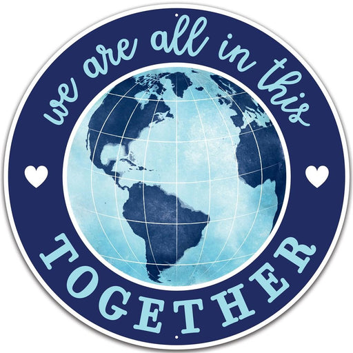 "We Are All In This Together 12"" Round Metal Sign - Blue/White-Mels Crafty Mojo LLC"