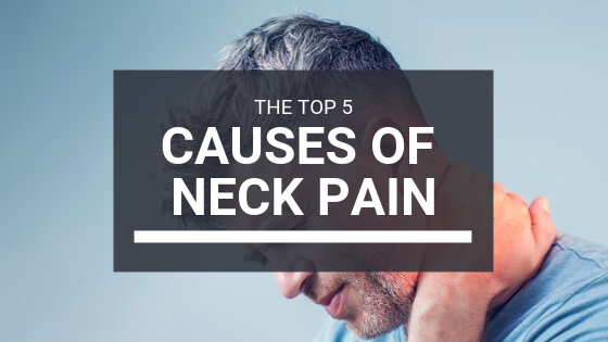 Top Causes of Neck Pain