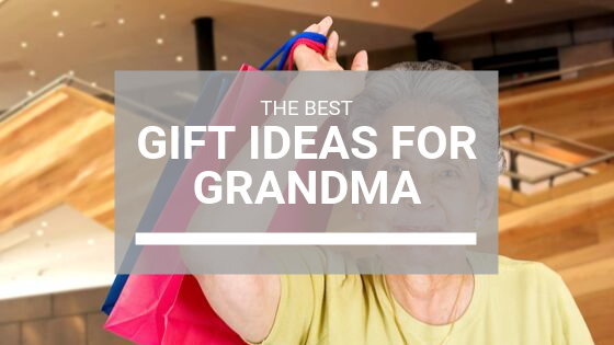 Gift Ideas for Grandma