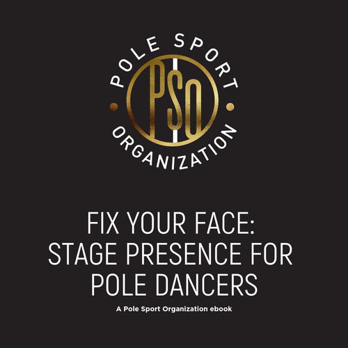 ebook - Fix Your Face - Stage Presence for Pole Dancers ebook