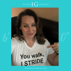 You Walk, I Stride Tee: V-neck - HEIGHT GODDESS