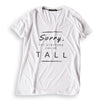 Sorry, Not Everyone Can Be Tall Tee: V-Neck - HEIGHT GODDESS