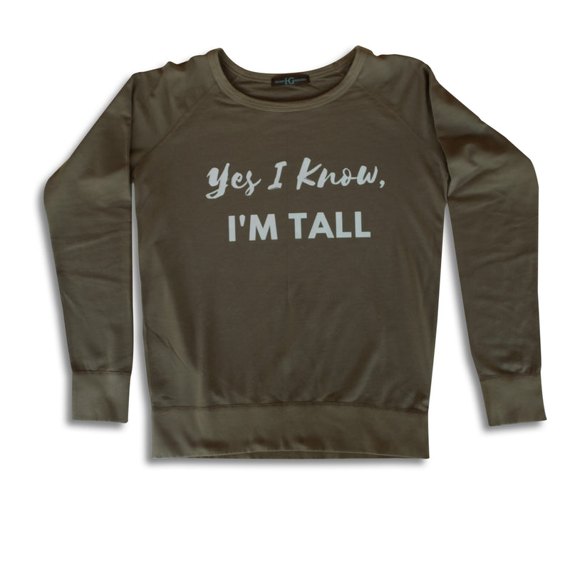 Yes I Know, I'm Tall: Sweatshirt
