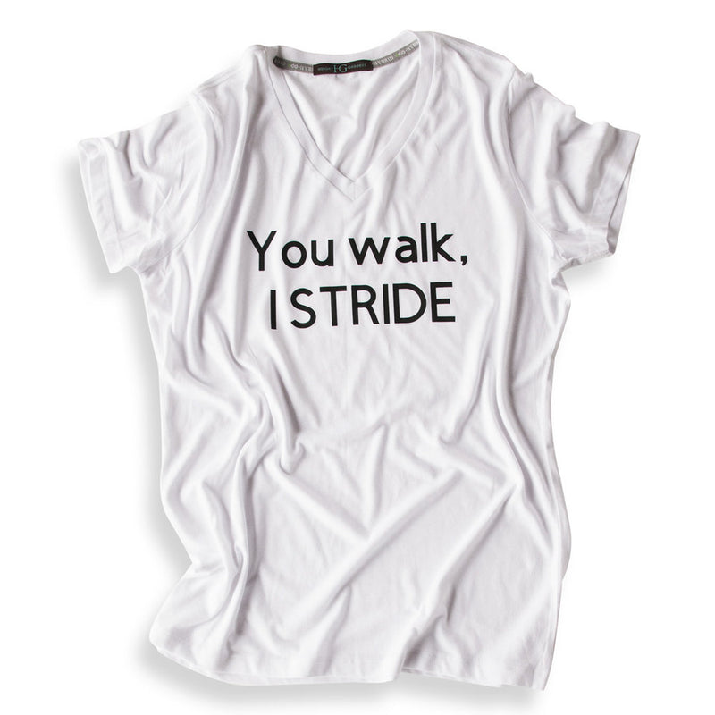 You Walk, I Stride Tee: V-neck