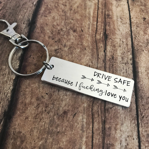 Drive Safe (swear word version) keychain