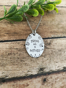 Strong as a mother necklace