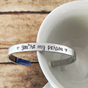 You're my person cuff