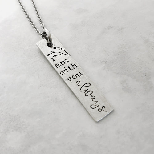 I am with you always necklace