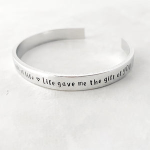 """Gift of life"" cuff"