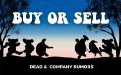 Buy or Sell: Dead & Company Rumors