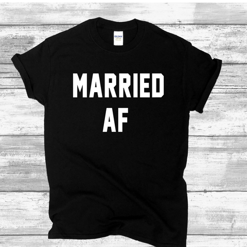 Married AF T-Shirt