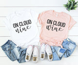 On Cloud Nine/Wine T-shirt