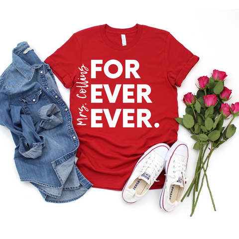 Personalized Mrs. For Ever Ever Tee