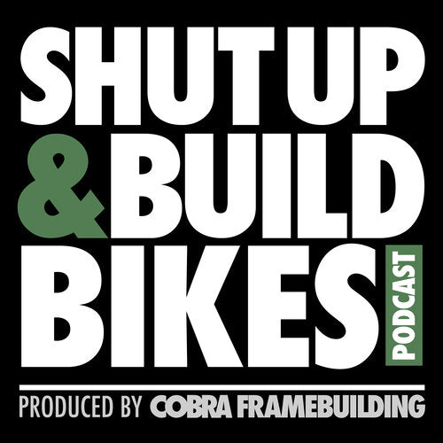 Shut Up & Build Bikes Podcast